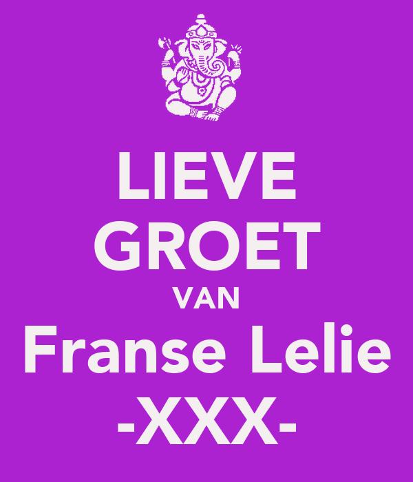 LIEVE GROET VAN Franse Lelie -XXX-
