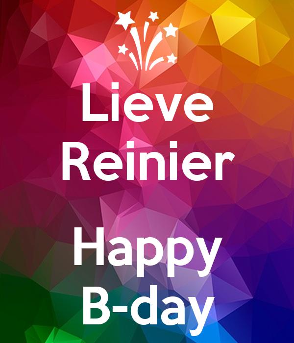 Lieve Reinier  Happy B-day