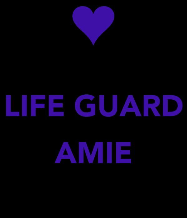 LIFE GUARD  AMIE