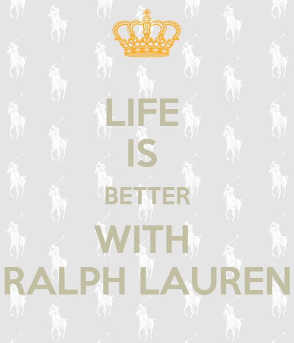 LIFE  IS  BETTER WITH  RALPH LAUREN