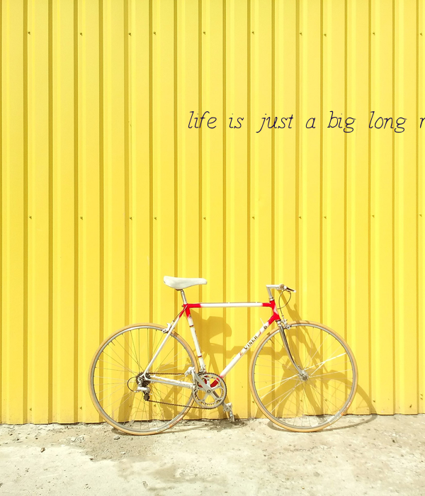 life is just a big long ride