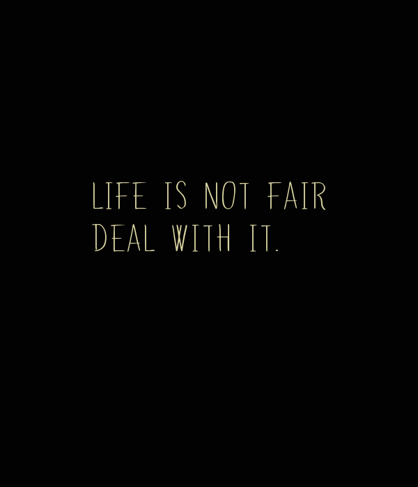 Life is not fair