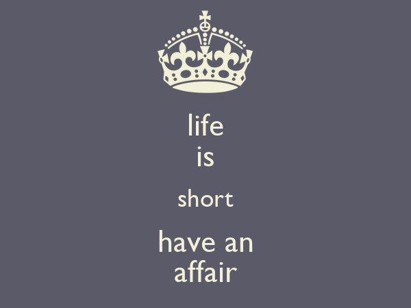 life is short have affair