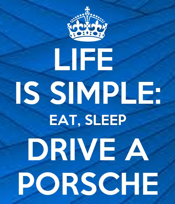 Life Is Simple Eat Sleep Drive A Porsche Poster Jjj