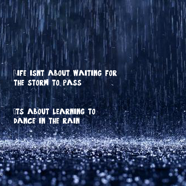 Life Isn T About Waiting For The Storm To Pass It S About Learning To Dance In The Rain Poster