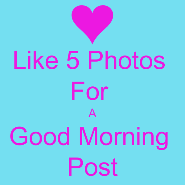 like 5 photos for a good morning post