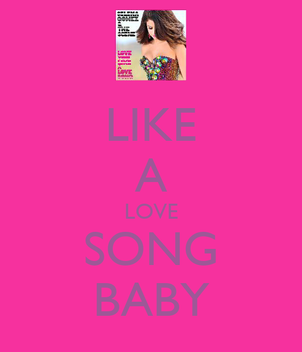 LIKE A LOVE SONG BABY