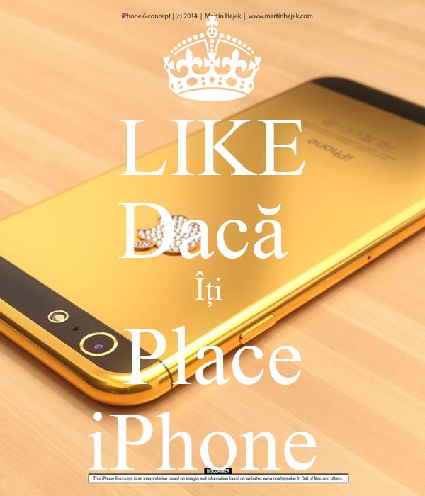 LIKE Dacă  Îți  Place iPhone