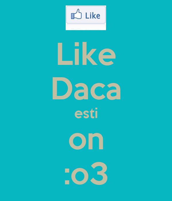 Like Daca esti on :o3