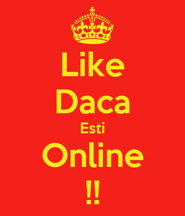 Like Daca Esti Online !!