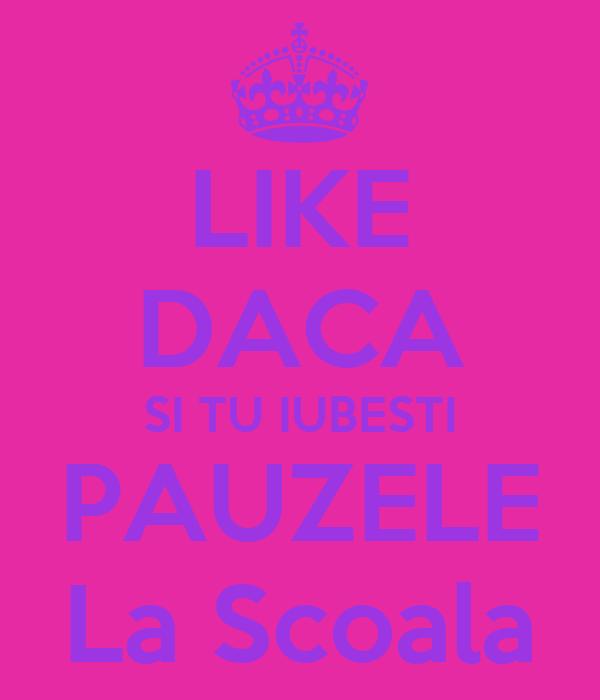 LIKE DACA SI TU IUBESTI PAUZELE La Scoala