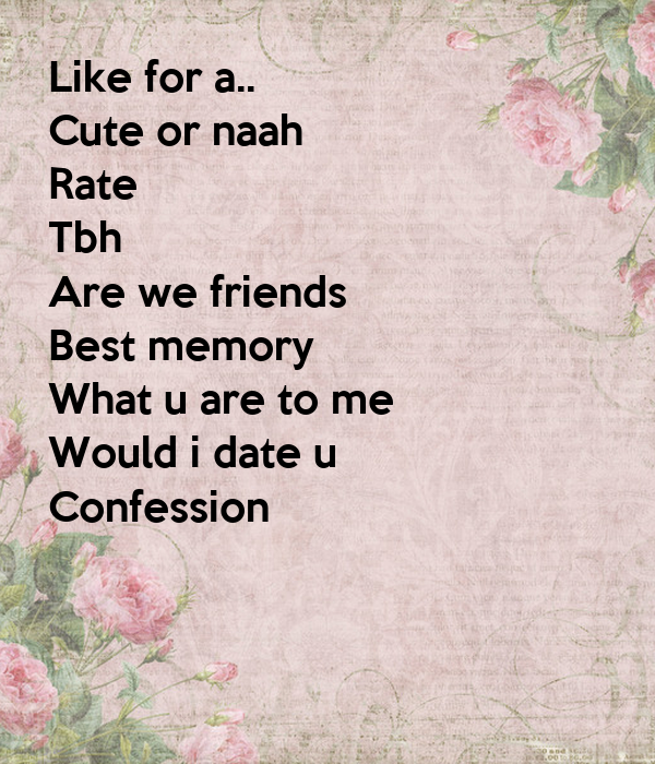 Like for a cute or naah rate tbh are we friends best memory what u like for a cute or naah rate tbh are we friends best memory what altavistaventures Images