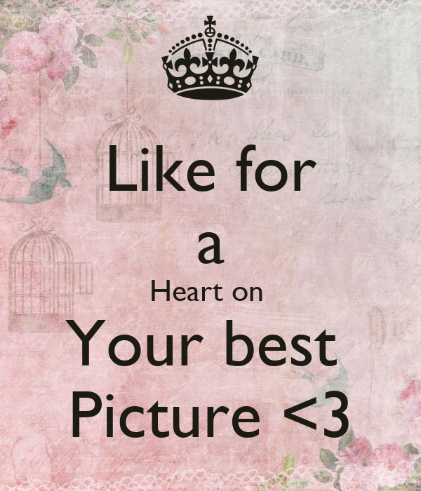 Like for a Heart on  Your best  Picture <3
