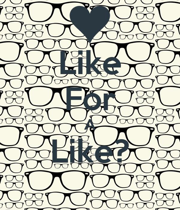 Like For A Like?