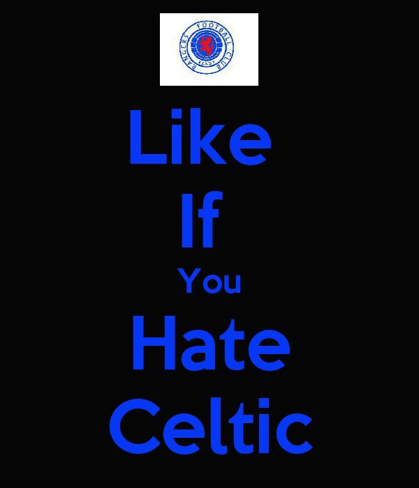 Like  If  You Hate Celtic