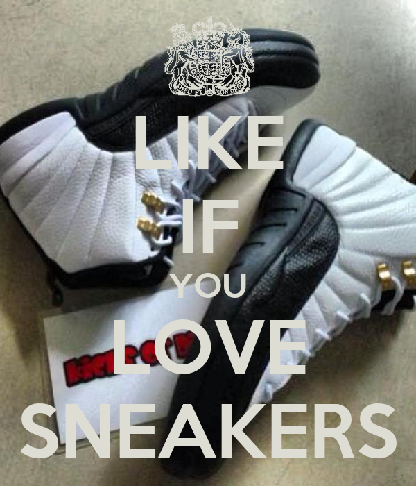LIKE IF YOU LOVE SNEAKERS