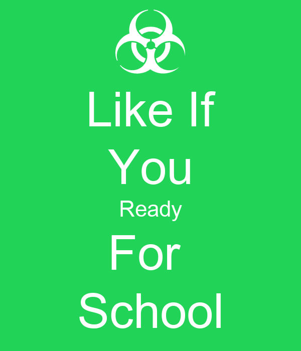 Like If You Ready For  School