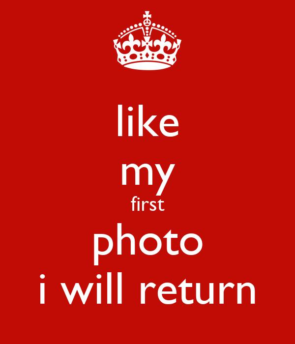 like my first photo i will return