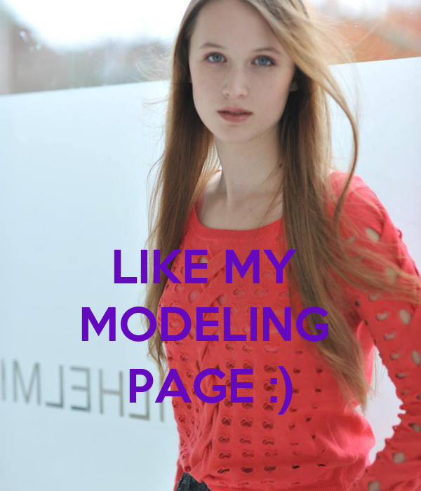 LIKE MY   MODELING  PAGE :)