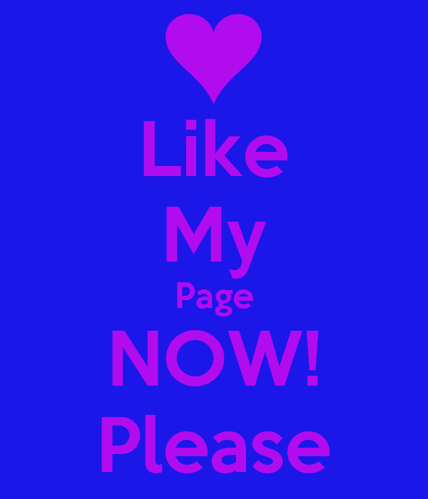 Like My Page NOW! Please