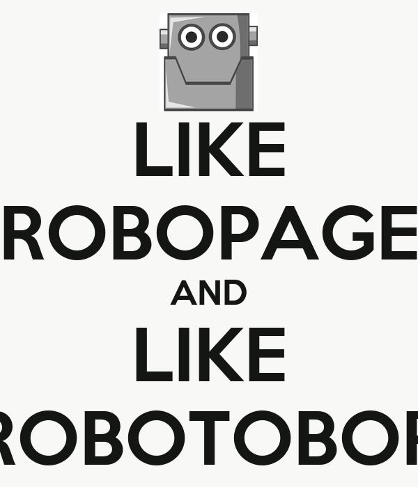 LIKE ROBOPAGE AND LIKE ROBOTOBOR