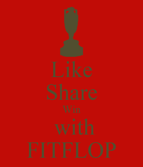 Like Share Win  with FITFLOP