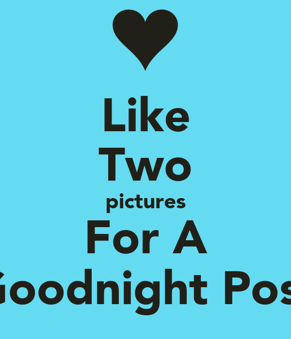 Like Two pictures For A Goodnight Post
