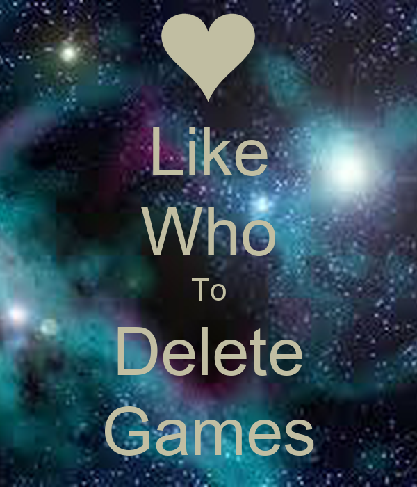 Like Who To Delete Games