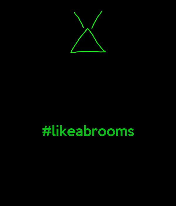 #likeabrooms