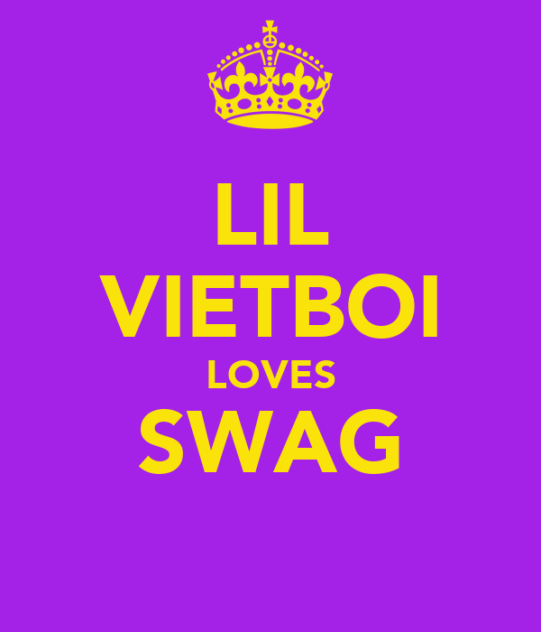 LIL VIETBOI LOVES SWAG