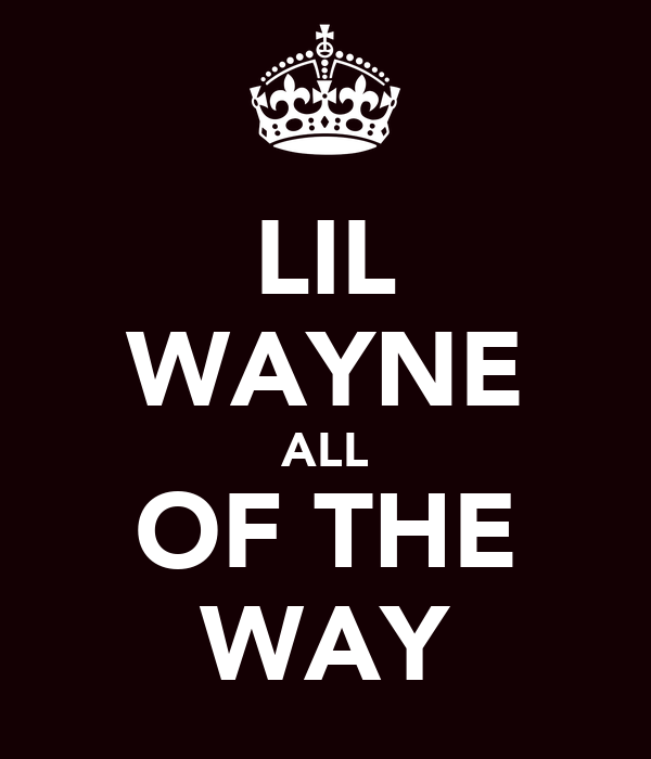 LIL WAYNE ALL OF THE WAY