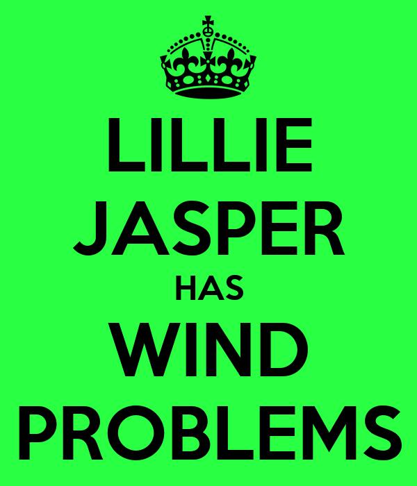 LILLIE JASPER HAS WIND PROBLEMS