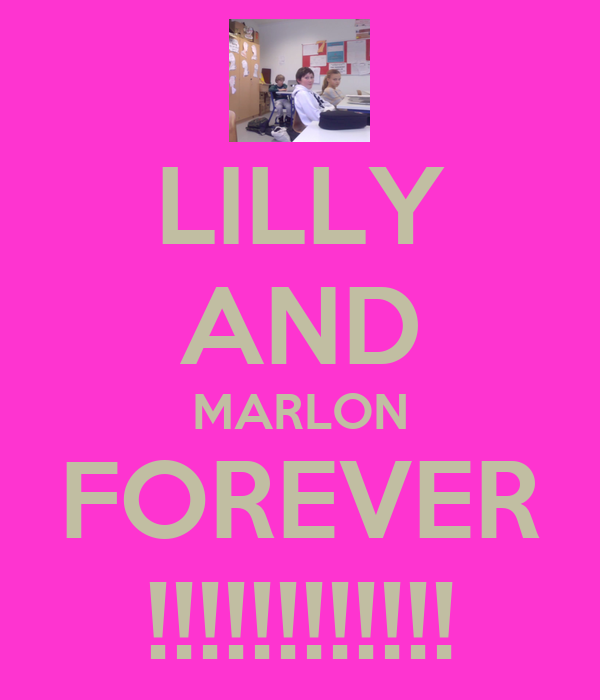 LILLY AND MARLON FOREVER !!!!!!!!!!!!