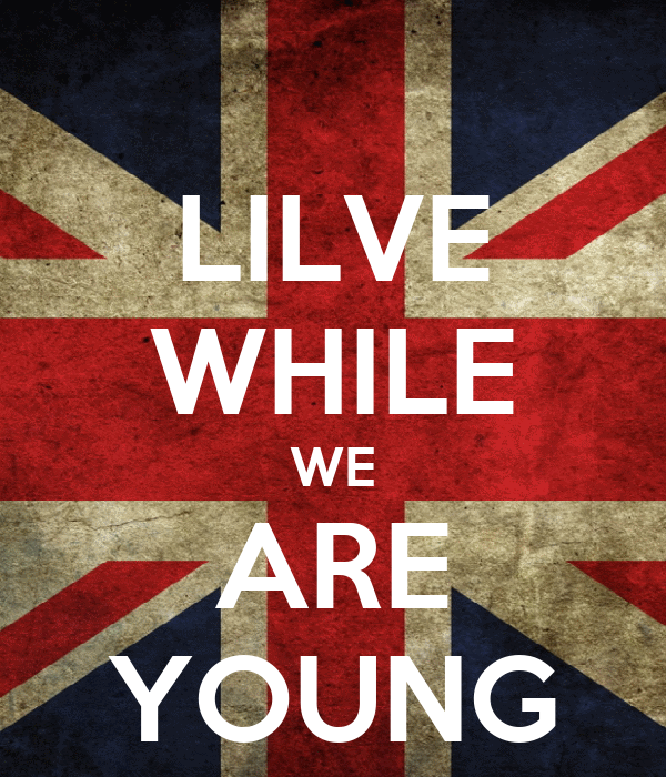 LILVE WHILE WE ARE YOUNG
