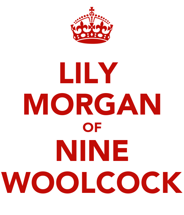 LILY  MORGAN OF NINE WOOLCOCK