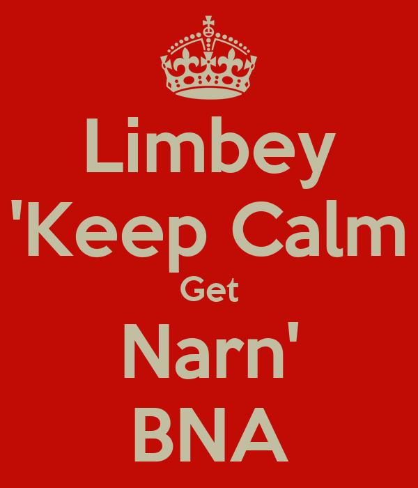 Limbey 'Keep Calm Get Narn' BNA
