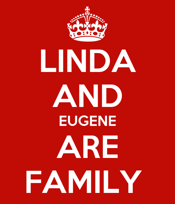 LINDA AND EUGENE ARE FAMILY