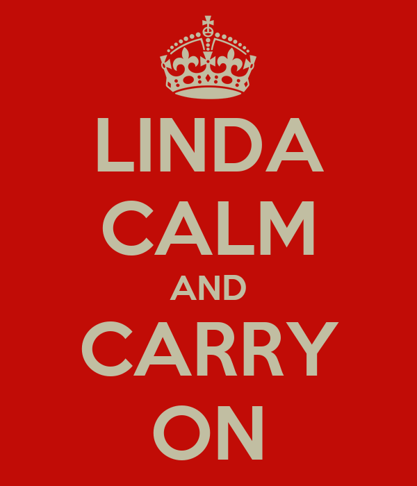 LINDA CALM AND CARRY ON