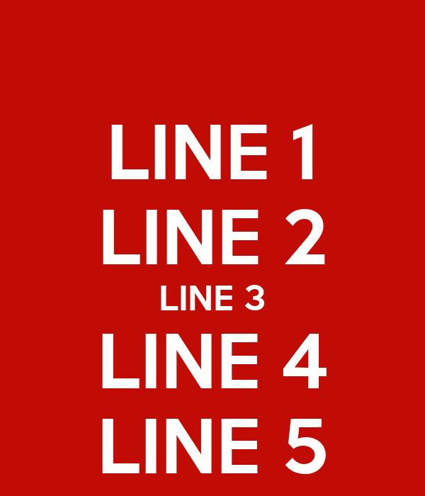 LINE 1 LINE 2 LINE 3 LINE 4 LINE 5