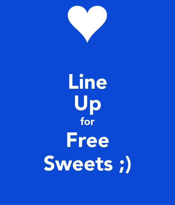 Line Up for Free Sweets ;)