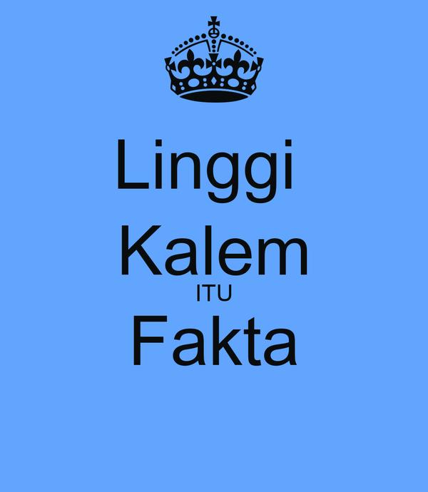Linggi  Kalem ITU Fakta