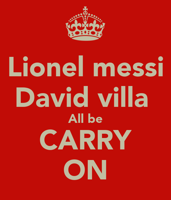 Lionel messi David villa  All be CARRY ON