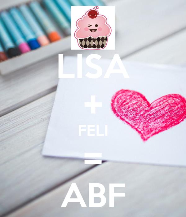 LISA + FELI = ABF