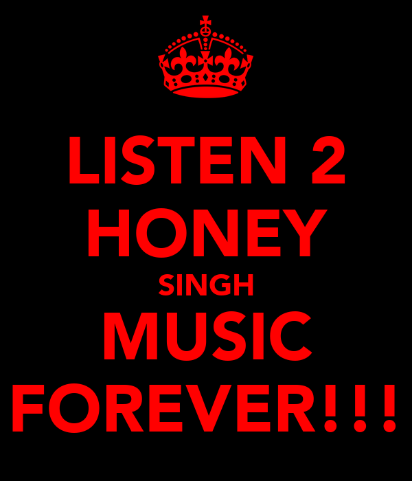LISTEN 2 HONEY SINGH MUSIC FOREVER!!!