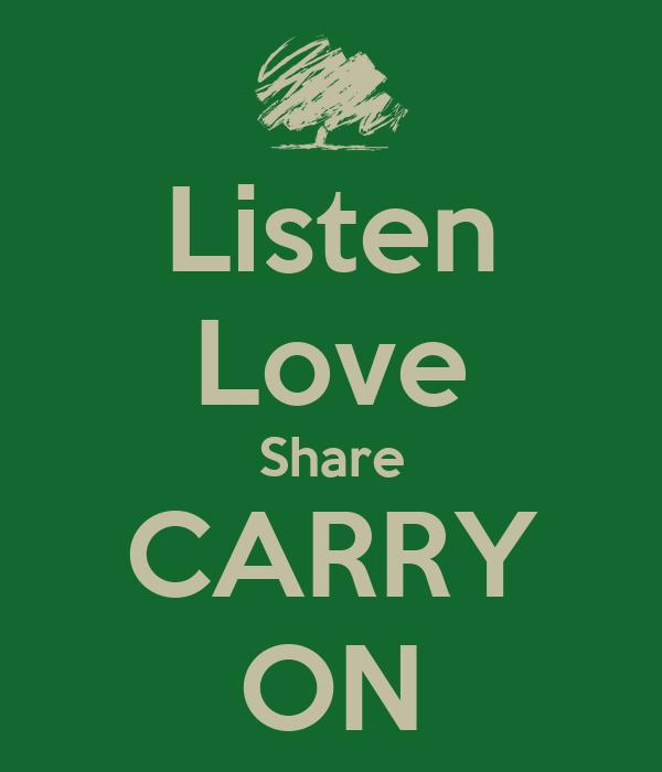 Listen Love Share CARRY ON