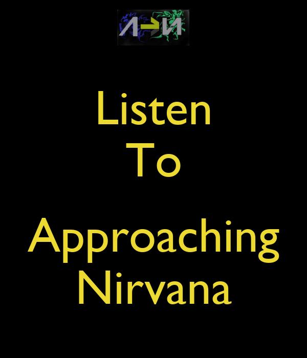 Listen To  Approaching Nirvana