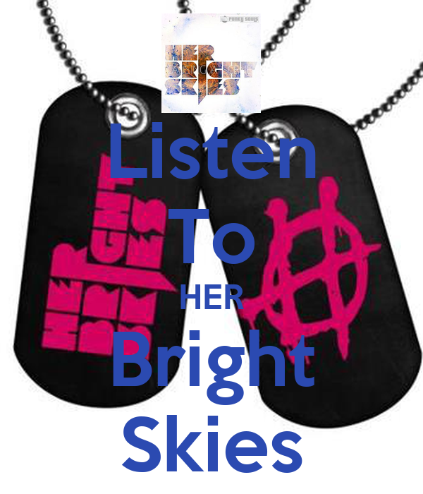 Listen To HER Bright Skies