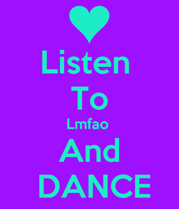 Listen  To Lmfao  And  DANCE