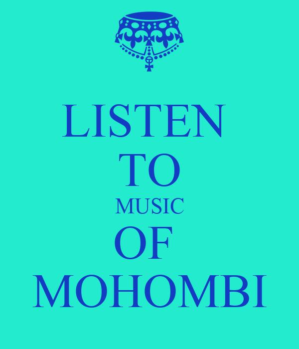 LISTEN  TO MUSIC OF  MOHOMBI