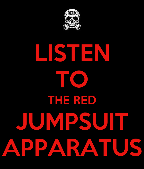 LISTEN TO THE RED JUMPSUIT APPARATUS